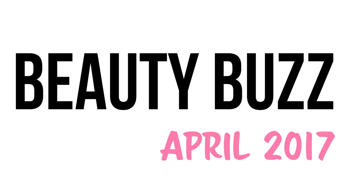 BEAUTY BUZZ – April's Hottest Launches!