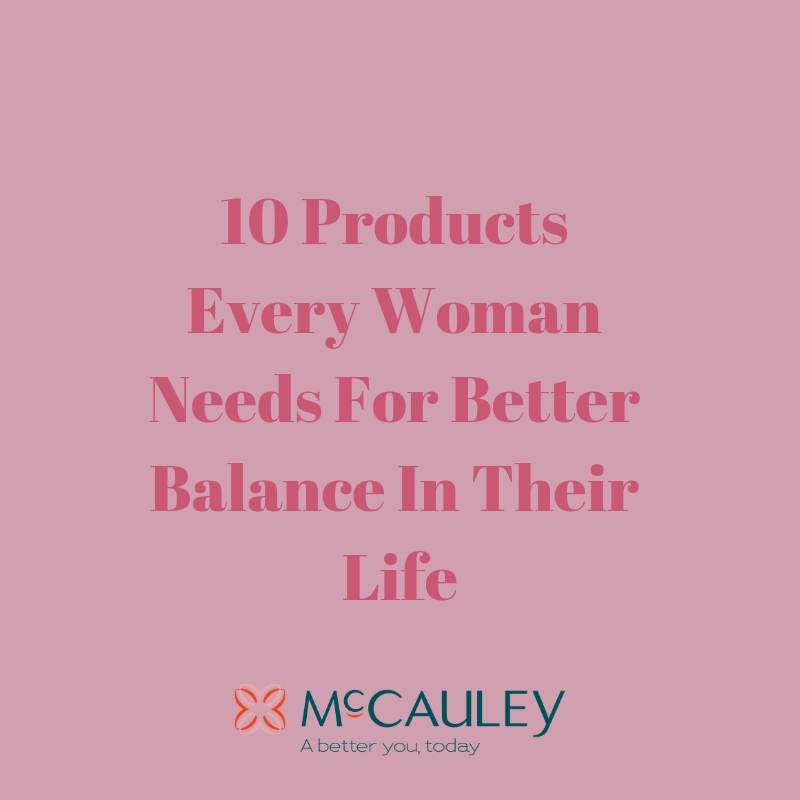 10 Products Every Woman Needs For Better Balance In Their Life